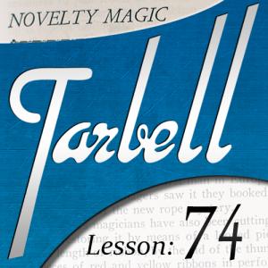 Tarbell 74: Novelty Magic Part II