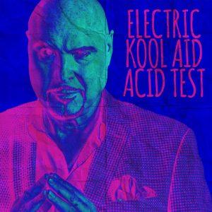 Docc Hilford – Electric Kool Aid Acid Test