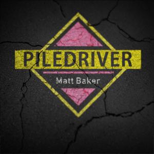 Matt Baker – Pile Driver (Instant Download)