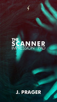 JOSE PRAGER – THE SCANNER NEW EDITION