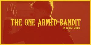 Blaise Serra – The One Armed Bandit – ellusionist.com
