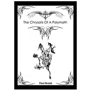 Paul Brook – The Chrysalis of a Polymath