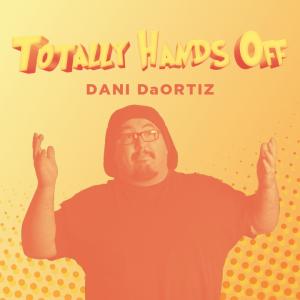 Dani DaOrtiz – Totally Hands Off (Instant Download)
