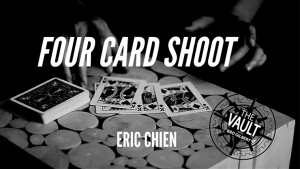 Eric Chien – The Vault – Four Card Shoot