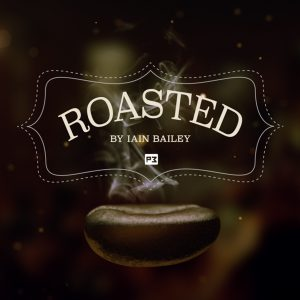 Iain Bailey – Roasted (Instant Download; MAY 3, 2019 BONUS video included)