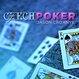 Jason Ladanye – Czech Poker (Instant Download)