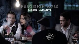 Jason Ladanye – The Vault – Precision Aces
