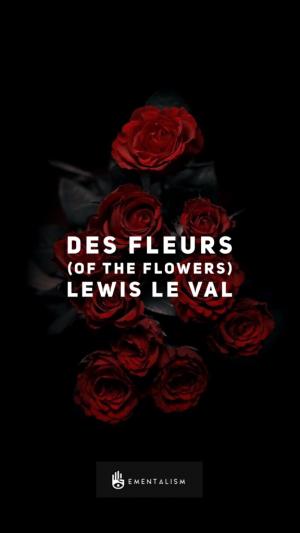Lewis Le Val – Des Fleurs (Of The Flowers) (official PDF)