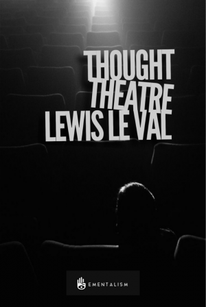 Lewis Le Val – Thought Theatre