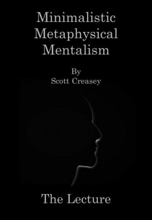 Scott Creasey – Minimalistic, Metaphysical, Mentalism – The Lecture (official PDF)