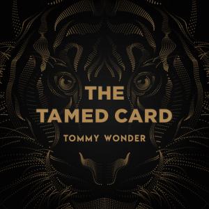 Tommy Wonder – The Tamed Card presented by Dan Harlan