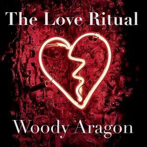 Woody Aragon – The Love Ritual