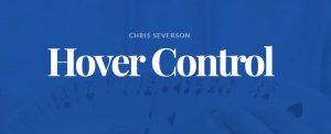 Chris Severson – Hover Control