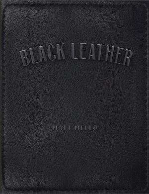 Matt Mello – Black Leather (official PDF)