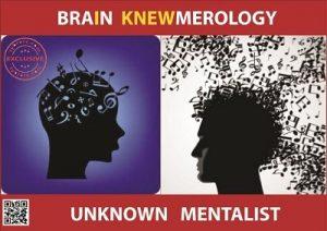 Unknown Mentalist – Brain Knewmerology