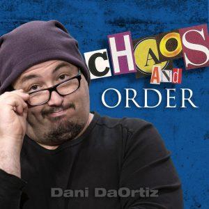 Dani DaOrtiz – Chaos and Order