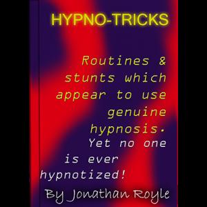 Jonathan Royle – Hypno-Tricks (A Complete Course in Pseudo Hypnosis & Fake Hypnotism)