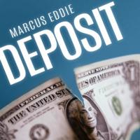 Deposit by Marcus Eddie