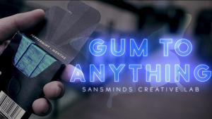 SansMinds – Gum To Anything