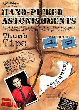 Joshua Jay and Paul Harris – Hand-Picked Astonishments Vol. 1 – Thumb Tips