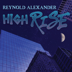 Reynold Alexander – High Rise