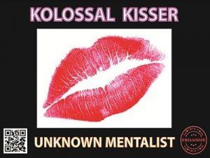 Unknown Mentalist – Kolossal Kisser (official pdf)