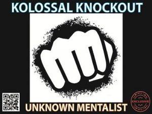Unknown Mentalist – Kolossal Knockout (official pdf)