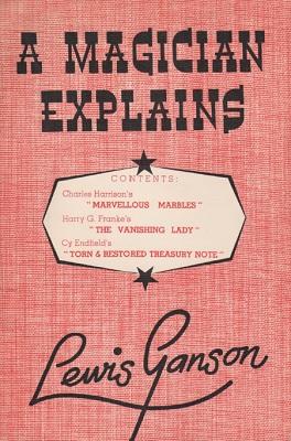 Lewis Ganson – A Magician Explains