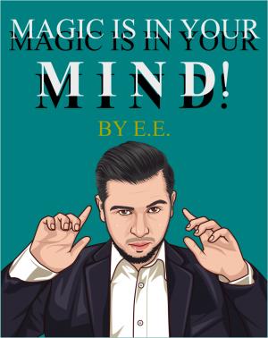 E. E. aka Ever Elizalde – Magic is in Your Mind!