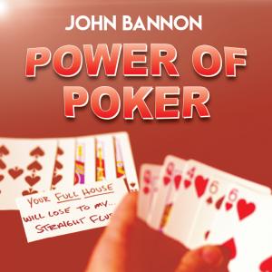 John Bannon – Power of Poker