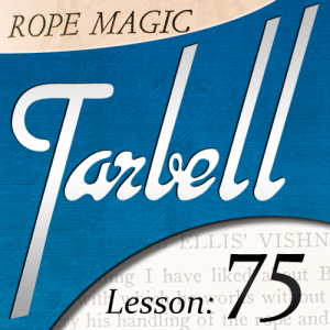 Tarbell 75: Rope Magic by Dan Harlan