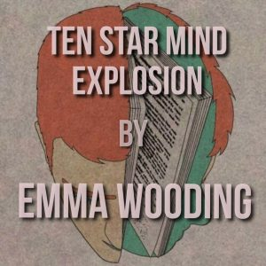 Emma Wooding – Ten Star Mind Explosion