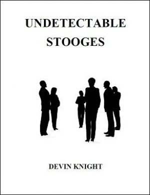 Devin Knight – Undetectable Stooges (official pdf)
