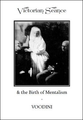 Paul Voodini – Victorian Seance & the Birth of Mentalism (official pdf)