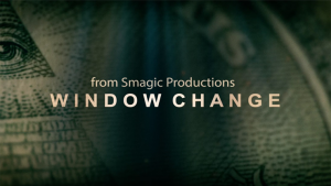 Smagic Productions – Window Change (Gimmick not included)