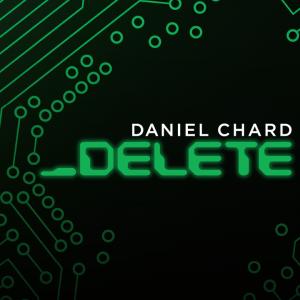 Daniel Chard – Delete