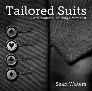 Sean Waters – Tailored Suits – Card Routines Befitting a Mentalist (official PDF)