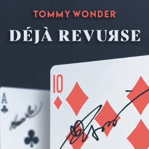 Tommy Wonder – Lesson 08 – Deja ReVurse presented by Dan Harlan