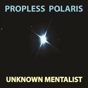Unknown Mentalist – Propless Polaris