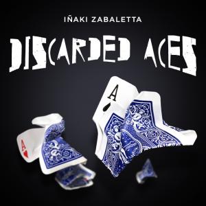 Inaki Zabaletta – Discarded Aces