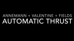 Steve Valentine – AUTOMATIC THRUST