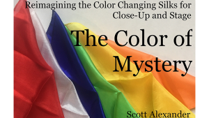 Scott Alexander – The Color of Mystery (Gimmick not included)