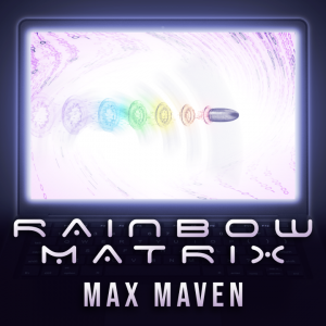 Max Maven – Rainbow Matrix