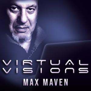 Max Maven – Virtual Visions