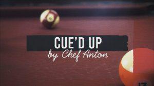 Chef Anton – Cue'd Up
