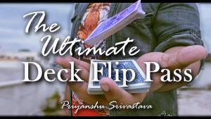 Priyanshu Srivastava & JasSher Magic – The Ultimate Deck Flip Pass