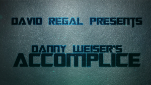 Danny Weiser & David Regal – Accomplice (Gimmick not included, but DIYable)