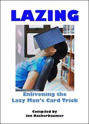 Jon Racherbaumer – Lazing: Lazy Man's Card Trick