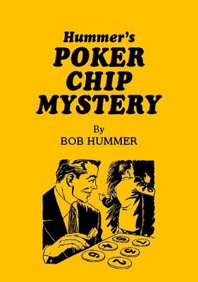 Bob Hummer – Poker Chip Mystery