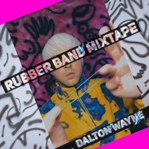 Dalton Wayne – Rubber Band Mixtape
